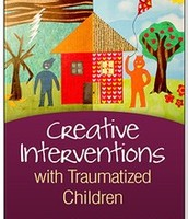 Creative Interventions with Traumatized Children, 2nd Edition, Cathy Malchiodi, PhD, Editor