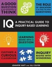 IQ A Practical Guide to Inquiry-Based Learning