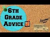 6th grade advice