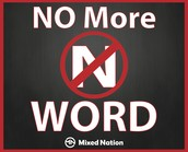 "What we can do to eliminate the ""N"" word"
