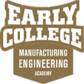 Our newest Early College Academy: Manufacturing/Engineering!