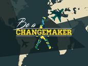 Be a Changemaker!