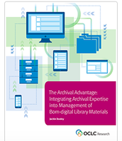 The Archival Advantage: Integrating Archival Expertise into Management of Born Digital Library Materials