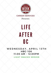 Life After OC - Wednesday, April 13th - HBC 106 - 11:00am