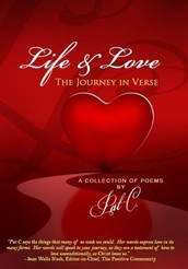 Life & Love - The Journey In Verse by Poet Pat C.