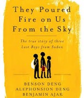 They Poured Fire on Us From the Sky - Deng, Deng, and Ajak