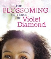 The Blossoming Universe of Violet Diamond by Brenda Woods (Grades 3-4)