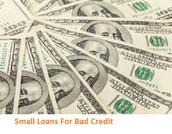 Distinct As Well As Unique Advantage Of Taking Small Loans For Bad Credit