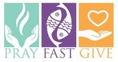 Weekly Reflection:  Lent - Pray, Fast, Give