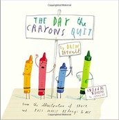 The Day the Crayons Quit by Drew Daywalt Illustrated by Oliver Jeffers