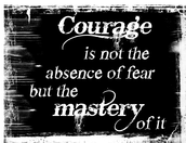 When You Have Courage