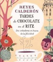Tardes de chocolate en el Ritz, de Reyes Calderón