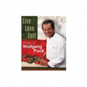 """Live, Love, Eat!"" The Best Of Wolfgang Puck"