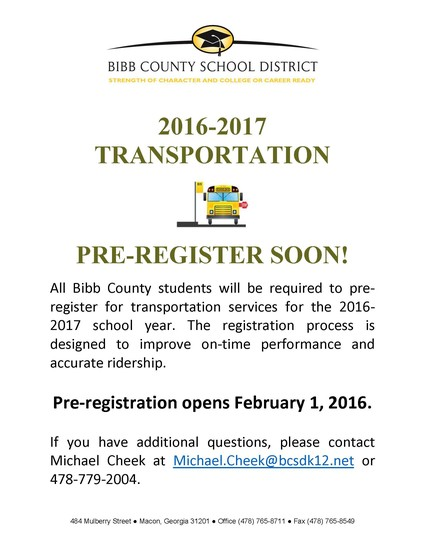 All Bibb County students will be required to pre-register for  transportation services for the 2016-2017 school year. The registration  process is designed to ...