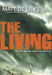 """The Living"" by Matt de la Pena"