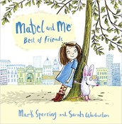 Mabel and Me Best of Friends by Mark Sperring and Sarah Warburton