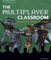 The Multiplayer Classroom by Lee Sheldon