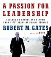 A Passion for Leadership: Lessons on Change and Reform from Fifty Years of Public Seri