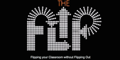 Flipping your Classroom Without Flipping Out - ONLINE