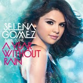 Selena Gomez and The Scene, A Year Without Rain