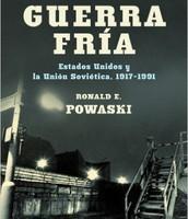 La guerra fría : Estados Unidos y la Unión Soviética, 1917-1991 de Ronald E. Powaski