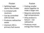 Fusion vs. Fission