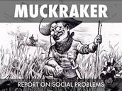 19. Muckraker