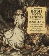 A Treasury of Irish Myth, Legend, and Folklore