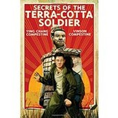 Secrets of of the Terra-Cotta Soldier by Ying Chang Compestine