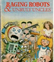 Raging Robots And Unruly Uncles