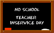 Friday, January 15, 2016 - No School - Teacher In-Service