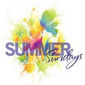 Summer Sundays ... Come praise and worship with us!