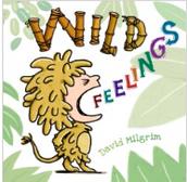Wild Feelings by Dave Milgrim