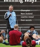 Winning Ways : champion New Zealand coaches reveal their secrets