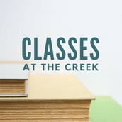 Classes at the Creek