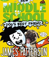 Middle School: Dog's Best Friend by James Patterson