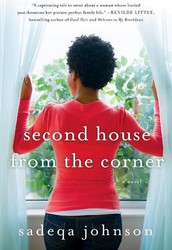Second House from the Corner: A Novel by Sadeqa Johnson