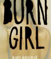 Burn girl by Mandy Mikulencak