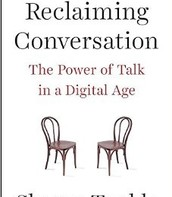 Reclaiming conversation : the power of talk in a digital age by Sherry Turkle