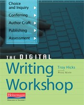 EACH PARTICIPANT WILL RECEIVE A FREE COPY OF TROY HICKS BOOK, THE DIGITAL WRITING WORKSHOP