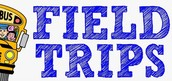 FIELD TRIP REMINDERS- SEND A LIST TO THE STAFF