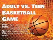 Parent vs. Teen Basketball Game! (6-8pm this Saturday at Berean Bible Church)