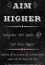 Aim Higher: Outgrow Old Goals and Set New Ones Blog Series