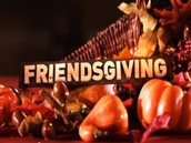 Friendsgiving is on Friday!