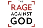 The Rage Against God!