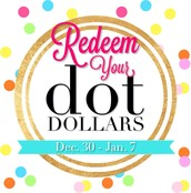 Dot Dollar Redemption is HERE!