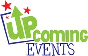 UPCOMING EVENTS! Don't miss these!