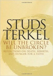 """Come discuss """"Will the Circle Be Unbroken?"""" by Studs Terkel"""