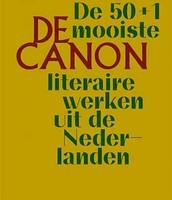 De Canon : de 50+1 mooiste literaire teksten uit de Nederlanden