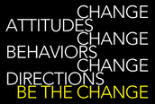 Change must occur in order for society to get better as one.